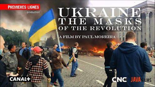 "French Documentary Exposes Ukraine's Far-Right: ""Ukraine – The Masks of the Revolution"""